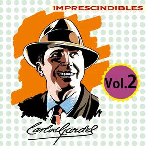 Carlos Gardel的專輯Imprescindibles, Vol. 2