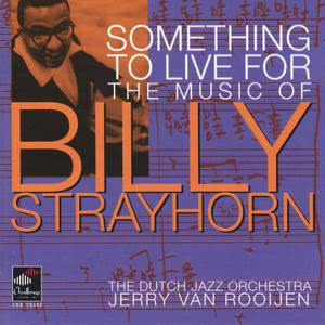 The Dutch Jazz Orchestra的專輯Something To Live For: The Music of Billy Strayhorn