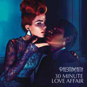 收聽Paloma Faith的30 Minute Love Affair (Hostage Remix)歌詞歌曲