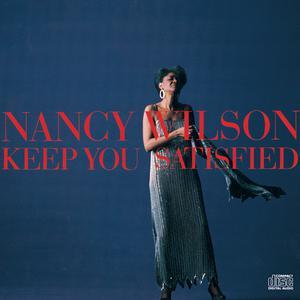 Keep You Satisfied 1991 Nancy Wilson
