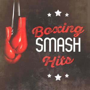 Boxing Training Music的專輯Boxing Smash Hits