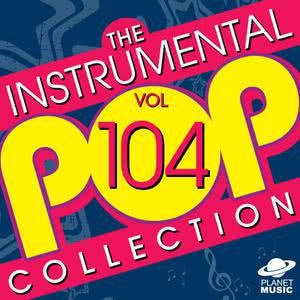 The Hit Co.的專輯The Instrumental Pop Collection, Vol. 104
