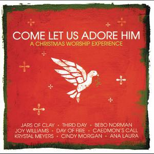 Come, Let Us Adore Him 2010 Various Artists