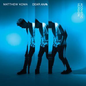 Matthew Koma的專輯Dear Ana (Acoustic)