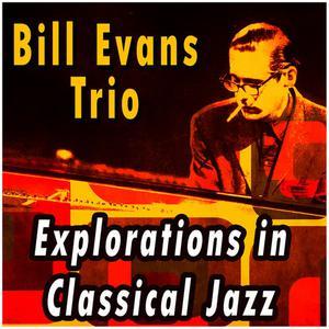 Bill Evans Trio的專輯Explorations in Classical Jazz