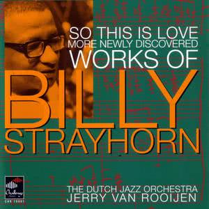 The Dutch Jazz Orchestra的專輯So This Is Love: More Newly Discovered Works Of Billy Strayhorn