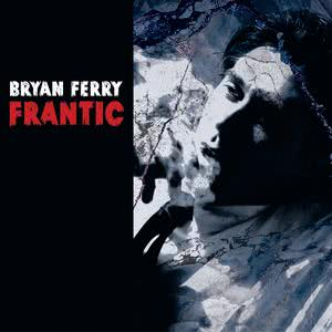 Frantic 2002 Bryan Ferry