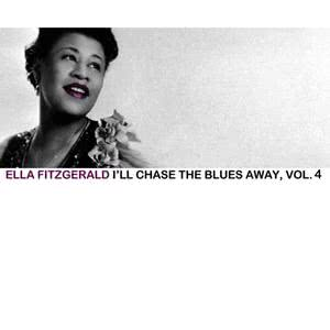 Ella Fitzgerald的專輯I'll Chase the Blues Away, Vol. 4