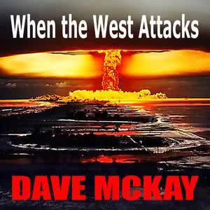 When the West Attacks