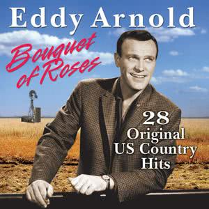 Eddy Arnold的專輯Bouquet of Roses: 28 Original Hits