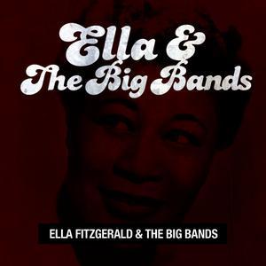 Ella Fitzgerald的專輯Ella and the Big Bands