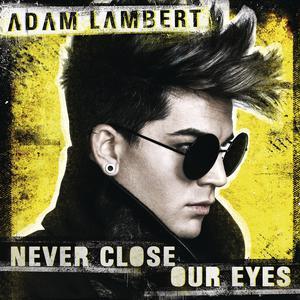 Adam Lambert的專輯Never Close Our Eyes