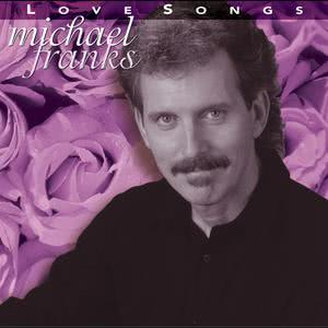 Love Songs 2004 Michael Franks