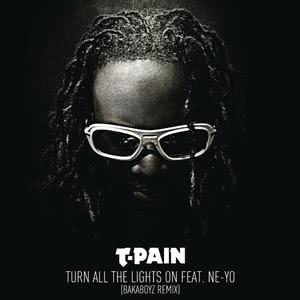 Turn All the Lights On (Bakaboyz Remix) 2012 T-Pain