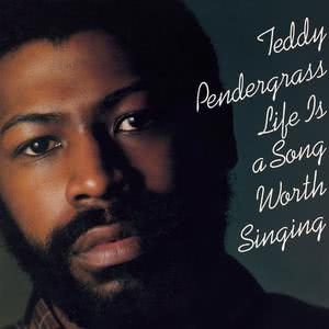 Life Is A Song Worth Singing (Expanded Edition) 1978 Teddy Pendergrass