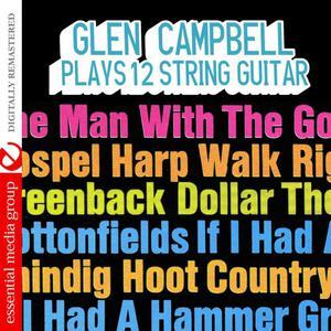 Glen Campbell的專輯Plays 12 String Guitar (Digitally Remastered)