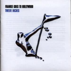 Frankie Goes To Hollywood的專輯Twelve Inches