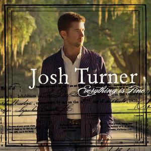 Everything Is Fine 2007 Josh Turner