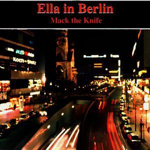 Ella Fitzgerald的專輯Ella in Berlin - Mack the Knife