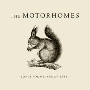 Songs For Me (And My Baby) 1999 The Motorhomes