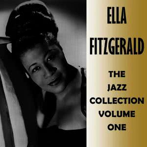 Ella Fitzgerald的專輯The Jazz Collection Volume One