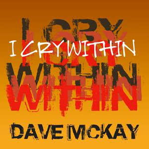 Dave McKay的專輯I Cry Within