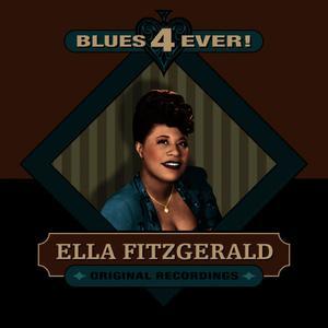 Ella Fitzgerald的專輯Blues 4 Ever!