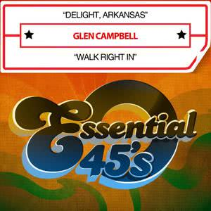Glen Campbell的專輯Delight, Arkansas / Walk Right In [Digital 45] - Single