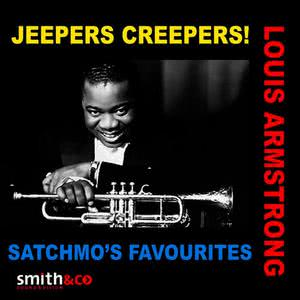 Louis Armstrong的專輯Jeepers Creepers! Satchmo's Favourites