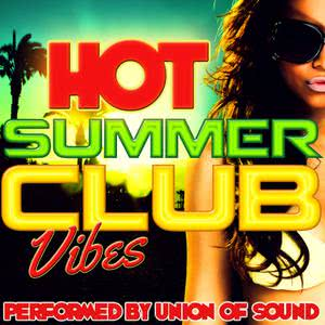 Union Of Sound的專輯Hot Summer Club Vibes