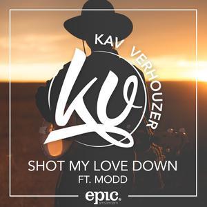 收聽Kav Verhouzer的Shot My Love Down歌詞歌曲
