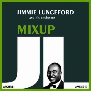 Jimmie Lunceford and His Orchestra的專輯Mixup