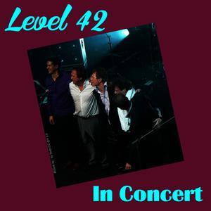 Level 42的專輯Level 42 in Concert