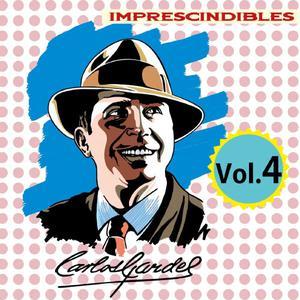 Carlos Gardel的專輯Imprescindibles, Vol. 4