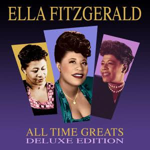 Ella Fitzgerald的專輯All Time Greats - Deluxe Edition