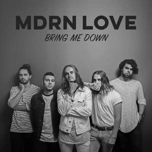 MDRN LOVE的專輯Bring Me Down