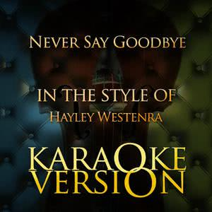 Karaoke - Ameritz的專輯Never Say Goodbye (In the Style of Hayley Westenra) [Karaoke Version] - Single