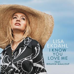 Lisa Ekdahl的專輯I Know You Love Me (Single version)