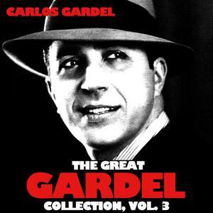 Carlos Gardel的專輯The Great Gardel Collection, Vol. 3