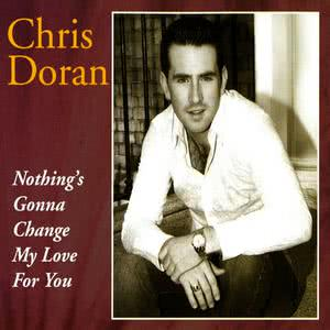 Chris Doran的專輯Nothing's Gonna Change My Love for You