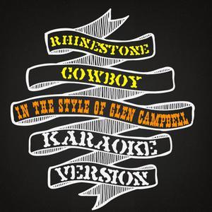 Karaoke - Ameritz的專輯Rhinestone Cowboy (In the Style of Glen Campbell) [Karaoke Version] - Single