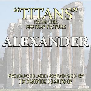 "Dominik Hauser的專輯Titans (From ""Alexander"")"