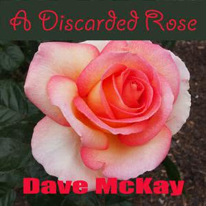 Dave McKay的專輯A Discarded Rose