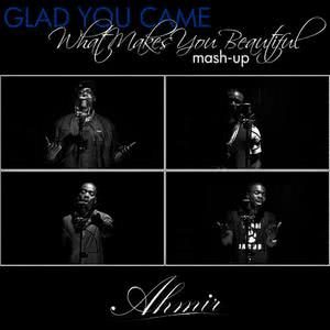 Ahmir的專輯Glad You Came / What Makes You Beautiful (Mash-Up)