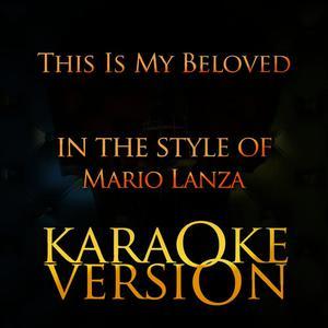 Karaoke - Ameritz的專輯This Is My Beloved (In the Style of Mario Lanza) [Karaoke Version]