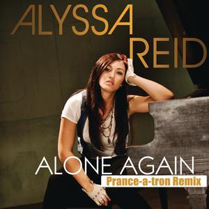 Alone Again (Prance-a-tron Remix) 2013 Alyssa Reid
