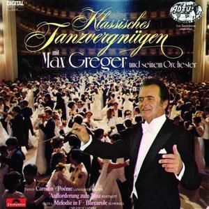 Klassisches Tanzvergnügen Mit Max Greger Und Seinem Orchester 1984 Max Greger