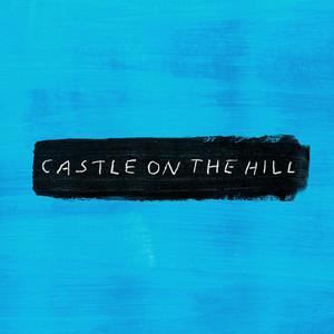 Ed Sheeran的專輯Castle on the Hill