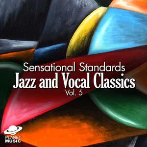 The Hit Co.的專輯Sensational Standards: Jazz and Vocal Classics, Vol. 5