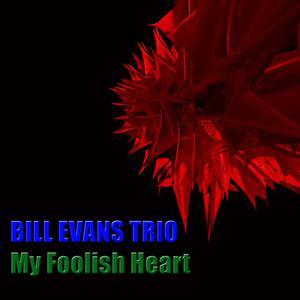 Bill Evans Trio的專輯My Foolish Heart